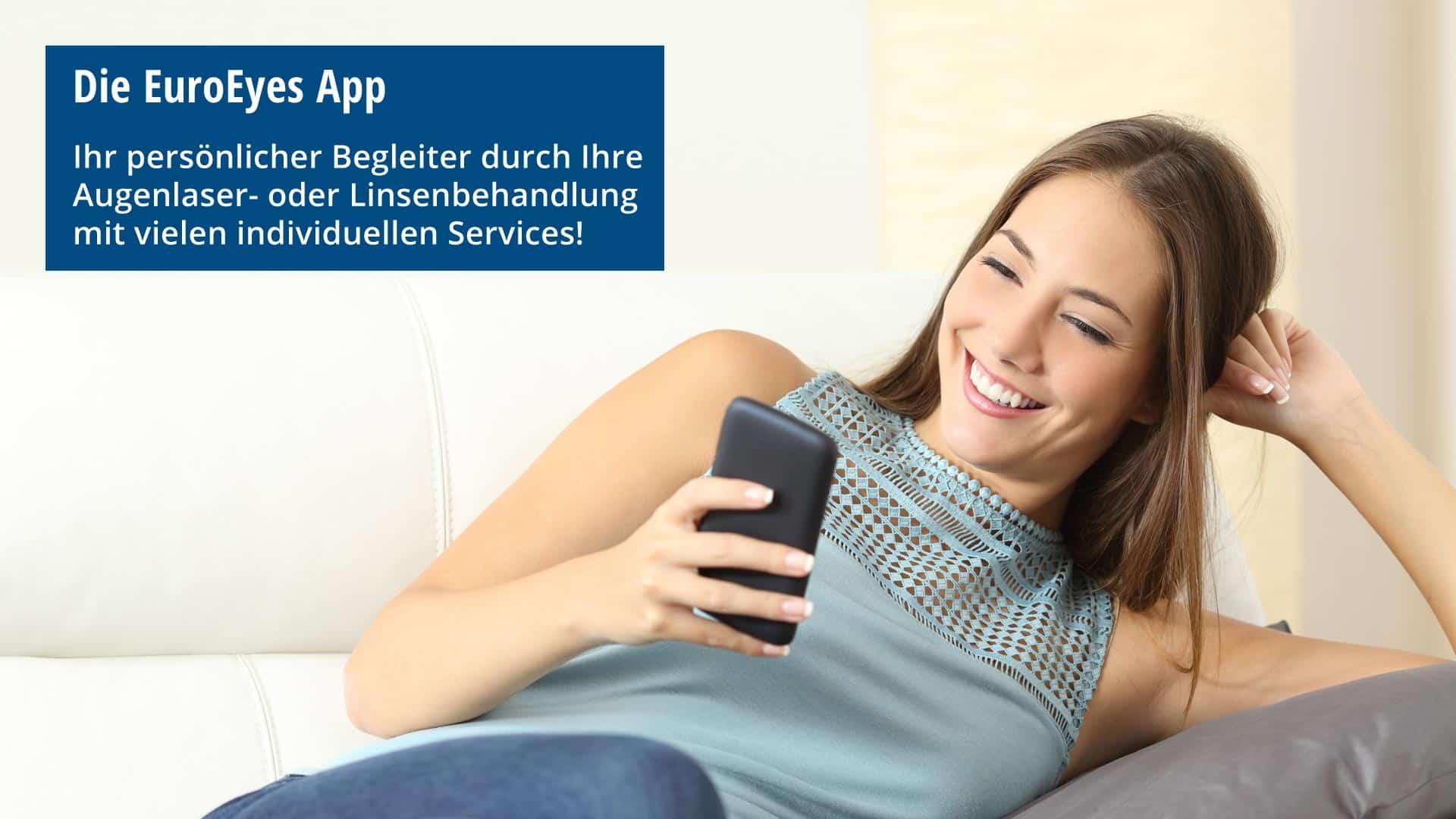 Die EuroEyes-App: Ihr persönlicher Begleiter durch Ihre Augenlaser- oder Linsenbehandlung mit vielen individuellen Services!