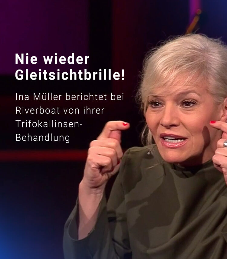 Ina Müller Trifokallinsen-Behandlung